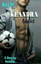 Keandra Addict (ON HOLD)  by Ainindah_