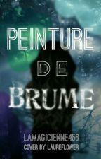 Peinture de Brume by LaMagicienne456