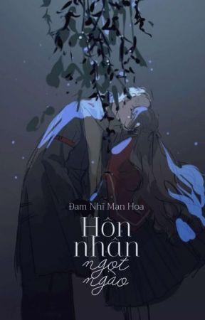 HÔN NHÂN NGỌT NGÀO - ĐAM NHĨ MAN HOA by YeYing23