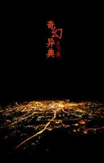 Đọc Truyện [ Edit ] Kỳ Huyễn Dị Điển - Nguyệt Hạ Tang - TruyenFun.Com