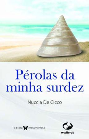 Pérolas da minha surdez (Degustação) by nucciadecicco