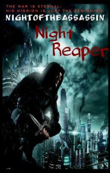 Night Reaper (Straight/BOYxGIRL) by NightOfTheAssassin