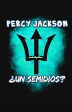 Percy Jackson, ¿Un semidiós? by anabethpotter