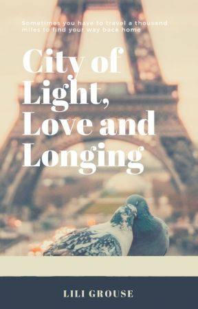 City of Light, Love and Longing by LilianeGrouse