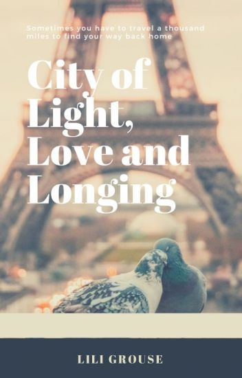 City of Light, Love and Longing