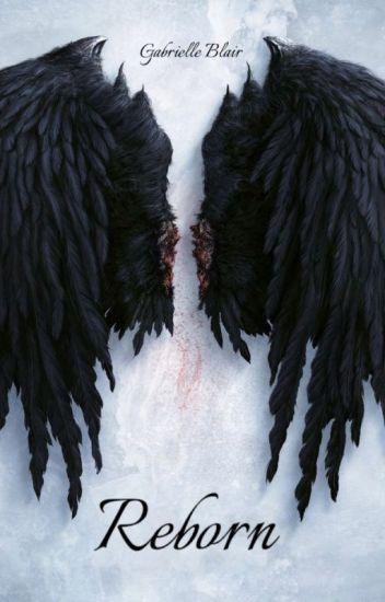 "Reborn (SEQUEL TO ""THE FALLEN ANGEL"")"