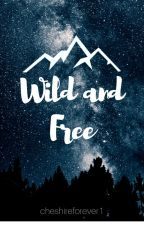 Wild and Free by cheshireforever1