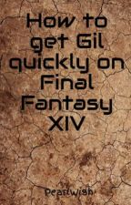 How to get Gil quickly on Final Fantasy XIV by PearlWish