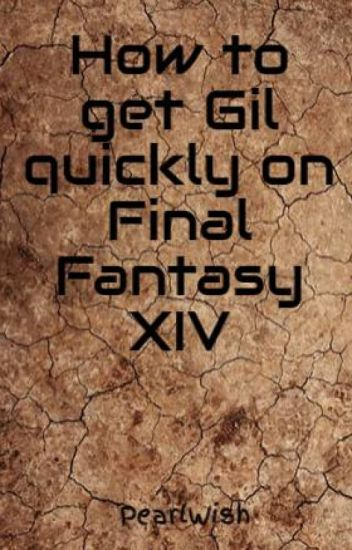 How to get Gil quickly on Final Fantasy XIV