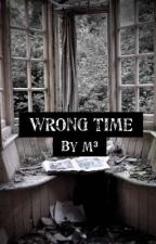 Wrong Time ✅ by maria_m19