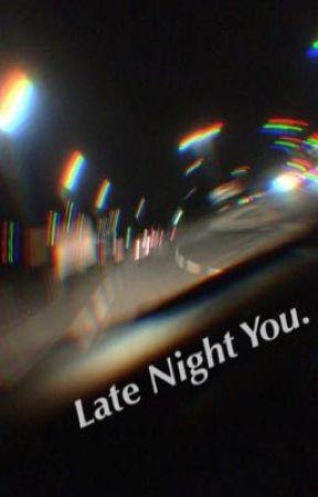 Late Night You - Lo-fi beats - Wattpad