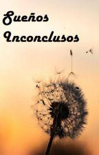 Sueños inconclusos by ina0506