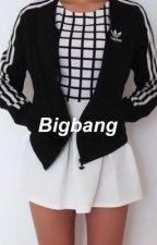 bigbang(a T.O.P fan fiction) by BrinaJagodi