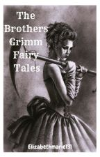The Brothers Grimm Fairy Tales by elizabethmarie131
