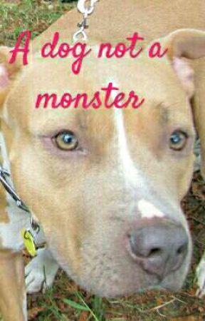 A dog not a monster - Writers note - Wattpad