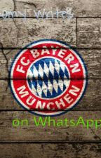 FC Bayern  WhatsApp Chats by Noa_Engel