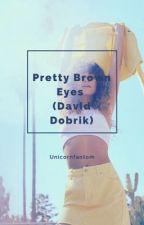 Pretty Brown Eyes ( David Dobrik) by Unicornfantom