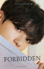 Forbidden || Jungkook x Reader ✔ by IntoBangtan