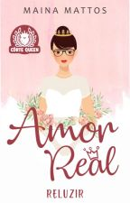 Amor Real 2 - Reluzir by Mainamattos
