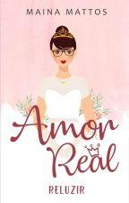 Amor Real - Livro 2 by Mainamattos