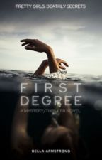first degree by bbelladonnaa