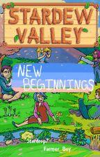 Stardew Valley: New Beginnings by _Farmer_Boy_
