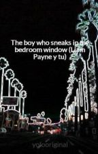 The boy who sneaks in my bedroom window (Liam Payne y tu) by yolooriginal