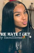 The Hate I Get • K.G Story by 38iiamlibraa