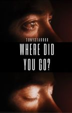 Where did you go? BOOK ONE by Ironsad