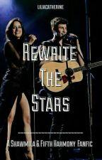 Rewrite The Stars (Shawmila & 5H) by liliacatherine