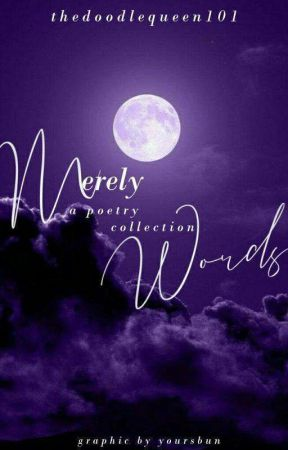 merely words #wattys2019 by thedoodlequeen101