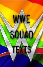 WWE Squad Texts by BankOnItJauregay