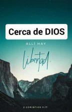 Cerca de DIOS by Camila7412