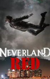 RED - A Neverland Fanfiction by Live2Fangirl