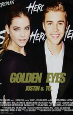 golden eyes (adaptada)  justin y tu by srabieberhood