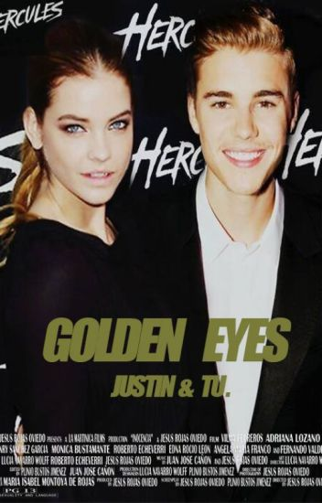 golden eyes (adaptada)  justin y tu