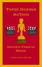 Total Drama Action • Olivia's Time to Shine by JubileeJigsaw