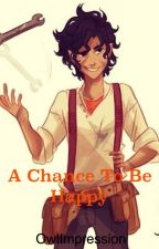 A Chance To Be Happy-A New Arrival Sequel (Leo Valdez Fanfiction) by OwlImpression