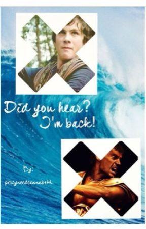 Did You Hear? I'm Back! (On Hold) by percyneedsannabeth
