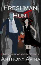 Freshman Hunt: A Nightmare Academy Novella (Excerpt) by AuthorAnthonyAvina