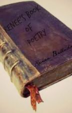 Renee's Collection of Poetry by SeventeenAces