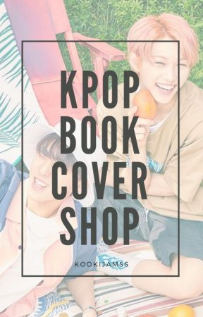 Kpop • Book Cover Shop [CLOSED] by KookijamSs
