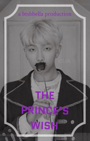 - The Prince's Wish -  by btsbbella