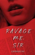 Ravage Me, Sir (18+) by GRRRLGERMS