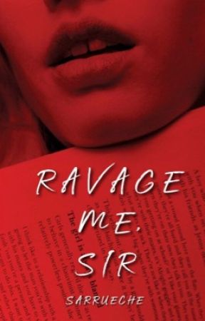 Ravage Me, Sir (18+) by GRRRLGERMS