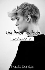 Um Amor Proibido II  by Garoto1D