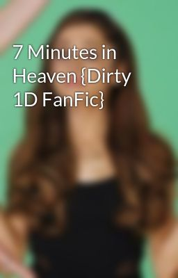7 minutes in heaven dirty