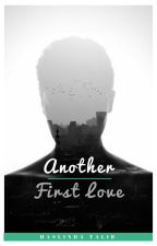 Another First Love by HaslindaTalib