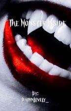 The Monster inside by DarknLovely_
