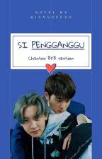 SI PENGANGGU! i Love You.. [SEQUEL] by kiansooexo